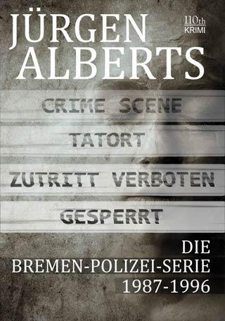 Jürgen Alberts - Band 11: Bremen-Polizei-Serie 1987-1996
