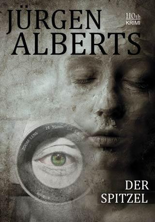 Jürgen Alberts - Bremen-Polizei-Serie Band 2: Der Spitzel