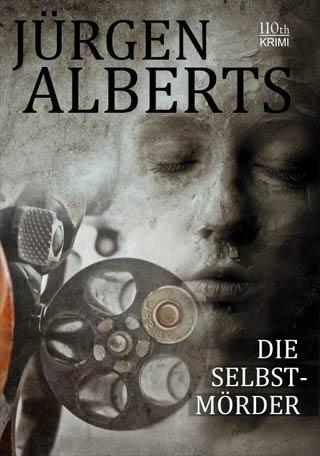 Jürgen Alberts - Bremen-Polizei-Serie Band 5: Die Selbstmörder