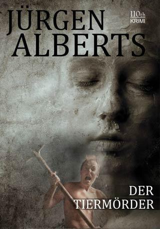 Jürgen Alberts - Bremen-Polizei-Serie Band 6: Der Tiermörder