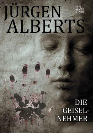 Jürgen Alberts - Bremen-Polizei-Serie Band 8: Die Geiselnehmer